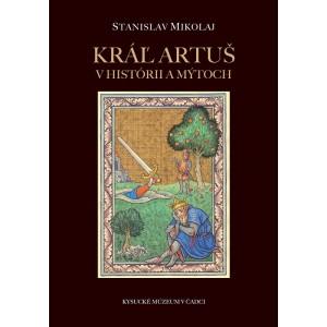 Kráľ Artuš v histórii a mýtoch