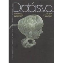 Drotárstvo. Veľká kniha o slovenskom drotárstve