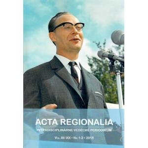 Acta Regionalia - interdisciplinárne vedecké periodikum III/IXX, 1 - 2, 2018