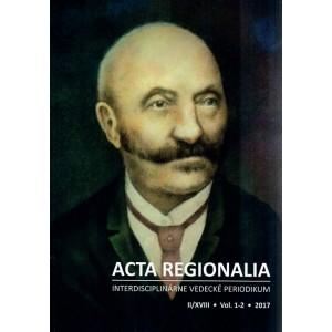 Acta Regionalia - interdisciplinárne vedecké periodikum II/XVIII, 1 - 2, 2017