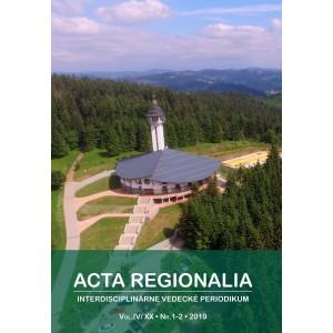 Acta Regionalia - interdisciplinárne vedecké periodikum IV/XX, 1 - 2, 2019